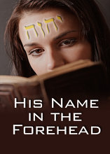 His Name is Wonderful | Part 4 - His Name in the Forehead