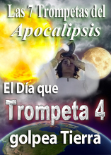 Las 7 Trompetas de Apocalípsis | El Día que Trompeta 4 Golpea Tierra