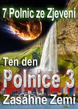 7 Polnic ze Zjevení   Den, kdy Polnice 3 zasáhne Zemi