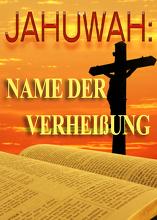 Sein Name ist Wunderbar   Teil 2 - JAHUWAH: Name der Verheißung