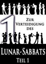 Zur Verteidigung des Lunar-Sabbats | Teil 1