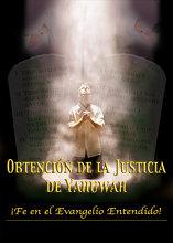 Obtención de la Justicia de Yahuwah: ¡Fe en el Evangelio Entendido!