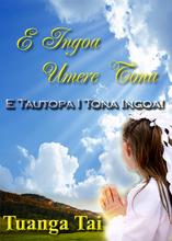 E Ingoa Umere Tona | Tuanga 1 - E Tautopa I Tona Ingoa!