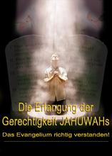 Die Gerechtigkeit JAHUWAHs: Das Evangelium richtig verstanden!