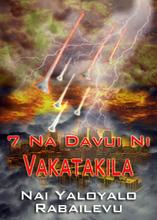 7 Na Davui Ni Vakatakila | Nai Yaloyalo Rabailevu