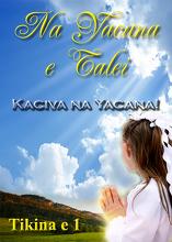 Na Yacana e Talei | Tikina e 1 - Kaciva na Yacana!