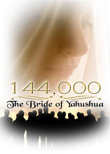 144,000: The Bride of Yahushua