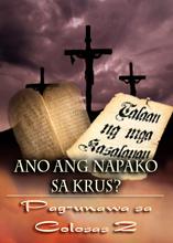Ano Ang Napako sa Krus? | Pag-unawa sa Colosas 2