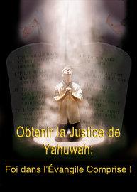 Obtenir la Justice de Yahuwah: Foi dans l'Évangile Comprise !