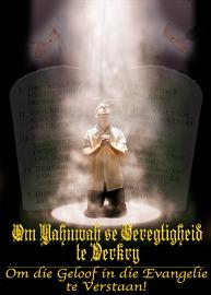 Om Yahuwah se Geregtigheid te Verkry: Om die Geloof in die Evangelie te verstaan!