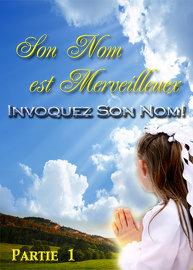 Son Nom est Merveilleux │ Partie 1 – Invoquez Son Nom!