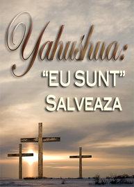 Numele Lui este Minunat | Partea 3 - Yahushua: EU SUNT Salveaza