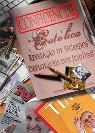 Confidencial católica | Revelação de Segredos Deploráveis dos jesuítas!