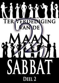 Ter Verdediging van de Maan Sabbat   Deel 2