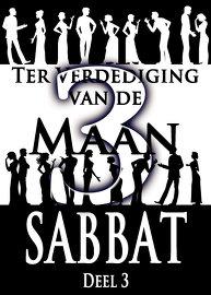 Ter Verdediging van de Maan Sabbat   Deel 3