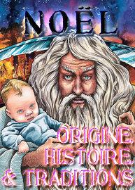 Noël: Origine, Histoire, & Traditions