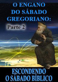 O Engano do Sábado Gregoriano: Escondendo o Sábado Bíblico – Parte 2