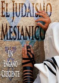 El Judaismo Mesianico: Un Engano Creciente