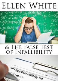 Ellen White & The False Test of Infallibility