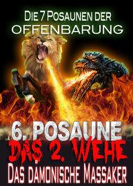 Die 7 Posaunen der Offenbarung / Das 2. Wehe: Das dämonische Massaker (Posaune 6)