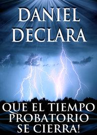 Daniel Declara que el Tiempo Probatorio se Cierra!