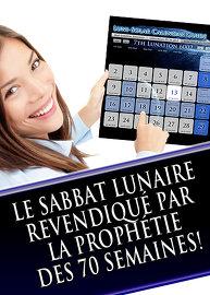 Le Sabbat Lunaire Revendiqué par la Prophétie des 70 semaines!