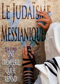 Le Judaïsme ''Messianique'': Une tromperie qui se répand