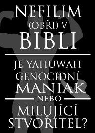 Genocidní maniak nebo milující Stvořitel? Průzkum polemiky o Nefilimech!