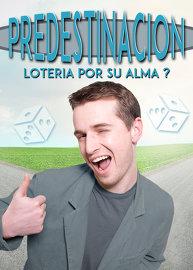 Predestinación: Lotería por Su Alma