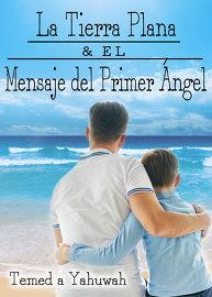 La Tierra Plana & el Mensaje del Primer Ángel
