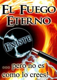 El Fuego Eterno Existe … pero no es como lo crees!