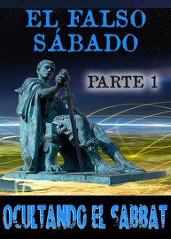 El Falso Sábado: Ocultando el Sabbat – Parte 1