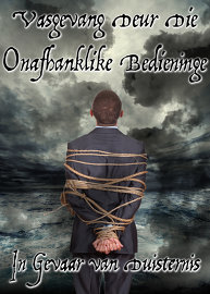 Vasgevang Deur Die Onafhanklike Bedieninge: In Gevaar van Duisternis!