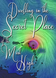 Dwelling in the Secret Place of the Most High