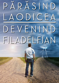 Părăsind Laodicea: Devenind Philadelphian