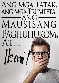 Ang mga Tatak, ang mga Trumpeta, ang Mausisang Paghuhukom at Ikaw!
