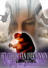 Het Geheim van Overwinnen: Het Geloof van Yahushua Hebben