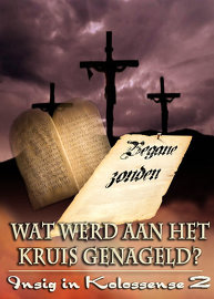 Wat werd aan het Kruis Genageld? | Begrijpen van Kolossenzen 2