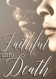 Michael Sattler: Faithful unto Death