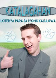 Katalagahan: Loterya para sa Iyong Kaluluwa