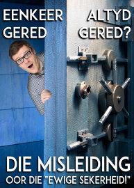 Eenkeer Gered, Altyd Gered: Die Misleiding oor die ''Ewige Sekerheid!''