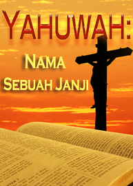 Namanya Begitu Indah   Bagian 2 - Yahuwah: Nama Sebuah Janji