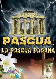 Pascua: La Pascua Pagana