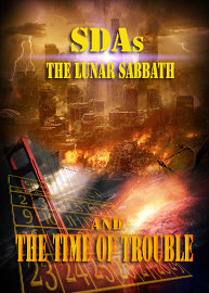 SDAs, the Lunar Sabbath and the Time of Trouble