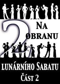 Na Obranu Lunárního Sabatu | Část 2