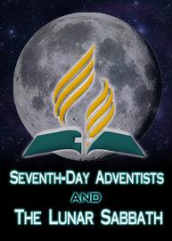 Seventh Day Adventists & the Lunar Sabbath