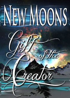 New Moon Day: Gift of the Creator