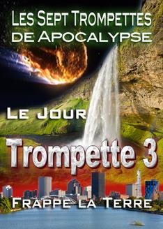 Les Sept Trompettes de l'Apocalypse | Le Jour que la Troisième Trompette Frappe
