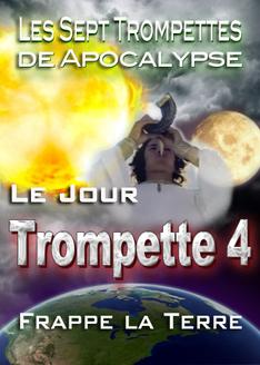 Les Sept Trompettes de l'Apocalypse | Le Jour que la Quatrième Trompette Frappe