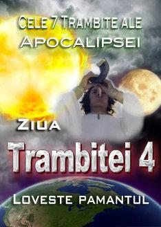 Cele 7 Trambite ale Apocalipsei | Ziua Trambitei 4 loveste pamantul